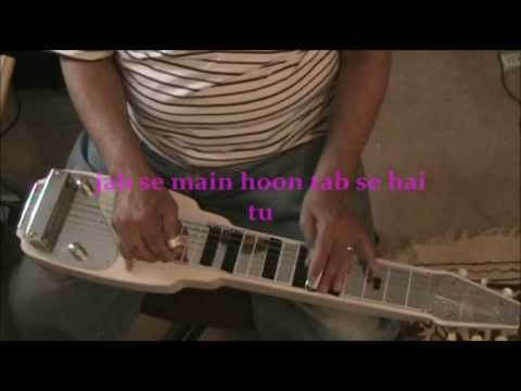 Jane Dil Mein Kab Se Hai Tu  INSTRUMENTAL Lap Steel Guitar by...