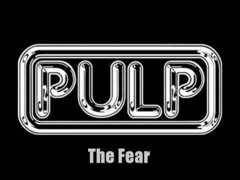Pulp - The Fear