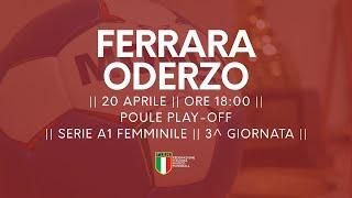 Serie A1F [3^ Play-Off ]: Ferrara - Oderzo 25-27