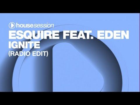 eSQUIRE feat. Eden - Ignite (Radio Edit)