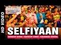 Download Selfiyaan Official  | Sharafat Gayi Tel Lene| Meet Bros Anjjan feat. Khushboo Grewal l HD MP3 song and Music Video