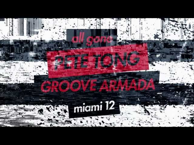 All Gone Miami 2012 Mixed by Pete Tong And Groove Armada (Pete Mix Sampler)