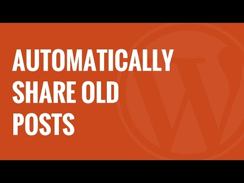 How to Automatically Share Your Old WordPress Posts