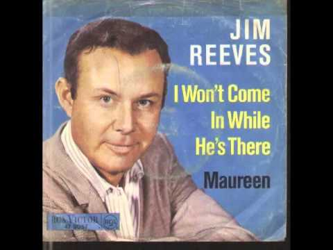 Jim Reeves - I Won't Come In While He's There
