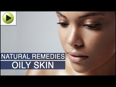 Skin Care - Oily Skin Care - Natural Ayurvedic Home Remedies