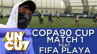 Copa90 Cup - Game 1 (Fifa Playa Commentary)