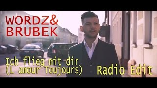 Wordz & Brubek - Ich Flieg Mit Dir (L´Amour Toujours) (Radio Edit Official Video)