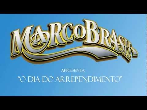 Marco Brasil - O dia do arrependimento [Oficial]