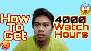 HOW TO GET 4000 F. CK WATCH HOURS IN YOUTUBE (tagalog)