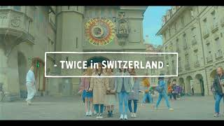 TWICE KNOCK KNOCK SWITWERLAND SPECIA MV 😍