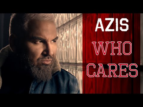 AZIS - Who Cares (Official Video, 2020)