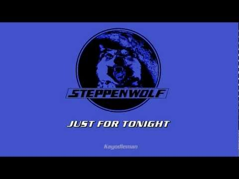 Steppenwolf - Just For Tonight