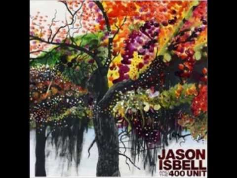 Jason Isbell - The Last Song I Will Write