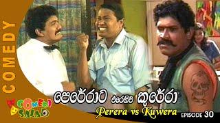 Perera vs Kuwera EP 30