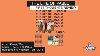 Kanye West - The Life of Pablo (T.L.O.P) Album Review/Reaction | First Thoughts