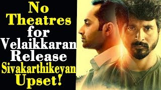 No Theatres for Velaikkaran Release Sivakarthikeyan Upset!