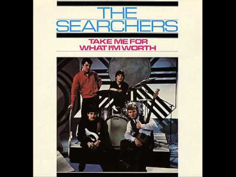 Searchers - Take Me For What