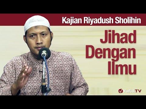 Kajian Riyadush Sholihin #24: Jihad Dengan Ilmu - Ustadz Zaid Susanto, Lc