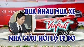 Nhà giàu nói lộ lý do đua nhau mua xe Vinfast | Thị trường ô tô xe máy