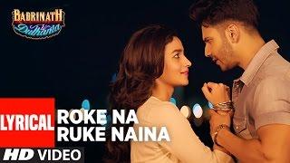 download lagu Roke Na Ruke Naina Al   Arijit Singh gratis