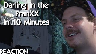 Darling in the FranXX IN 10 MINUTES REACTION