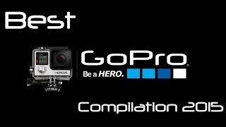 Best GoPro Compilation 2015