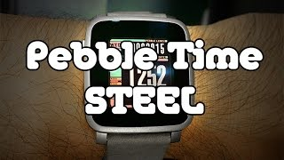 Pebble Time Steel - Review-ish (i'm not good with smartwatches)