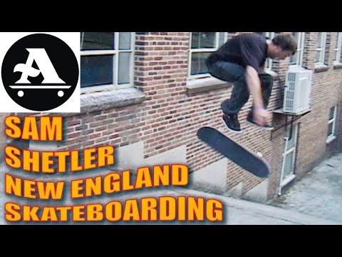 SAM SHETLER NEW ENGLAND SKATEBOARDING