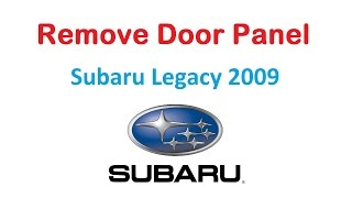 Subaru Legacy / Outback 2003 - 2009 Door Panel Removal
