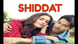 Download Shiddat Movie 2017 - Alia Bhatt, Varun Dhawan Releasing Soon 3Gp Mp4
