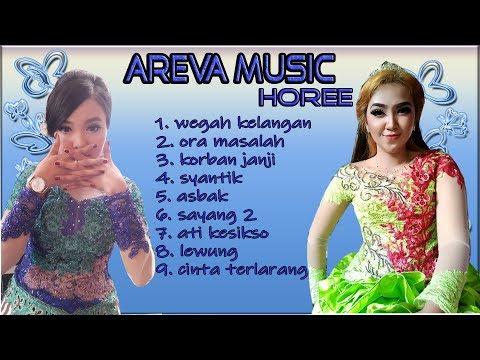Wegah Kelangan || AREVA MUSIC Horee 2018