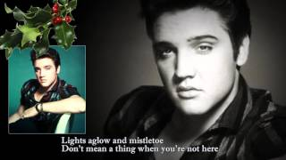 Elvis Presley -  Holly Leaves And Christmas Trees - Lyrics