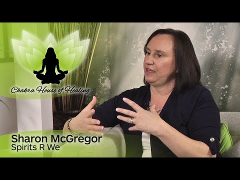 Sharon McGregor, Medium on the Chakra House of Healing