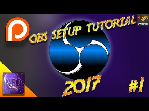 OBS SETUP TUTORIAL - 2017  - [ Open Broadcaster Software ]