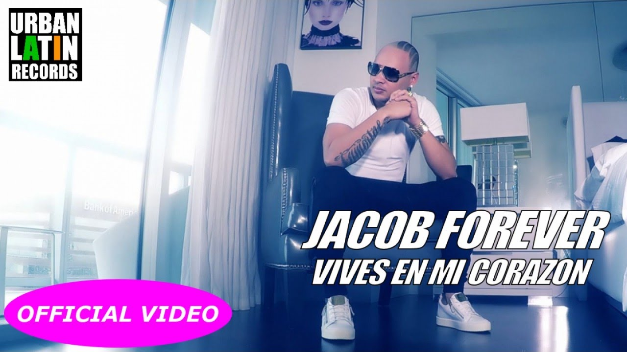 JACOB FOREVER - VIVES EN MI CORAZON - (OFFICIAL VIDEO)