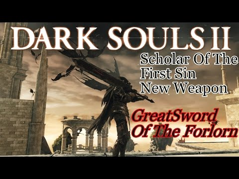 Dark Souls 2 [SotFS] - Greatsword Of The Forlorn Weapon Review(New Weapon)