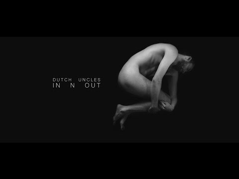 Dutch Uncles - In N Out