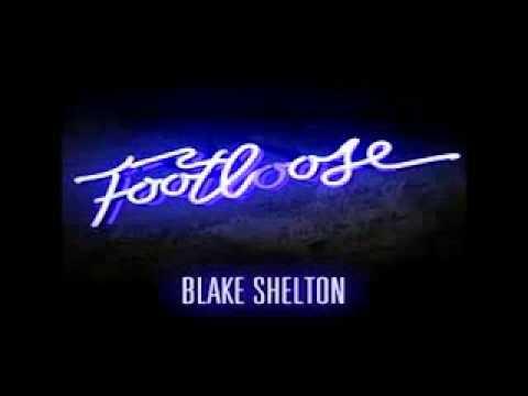 Blake Shelton - Footloose Lyrics [Blake Shelton's New 2011 Single]