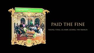 Download Lagu Young Stoner Life, Young Thug & Gunna - Paid the Fine feat. Lil Baby & YTB Trench  Audio MP3