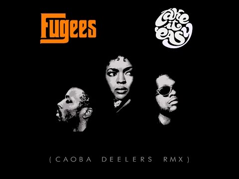 Fugees - Take It Easy (Caoba Deelers RMX)