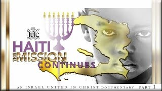 The Israelites: HAITI The Mission Continues Part 1