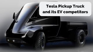Tesla Pickup Truck and its EV competitors