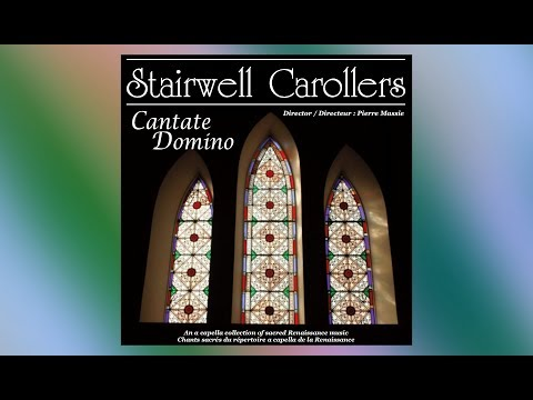 Cantate Domino -- Hans Leo Hassler -  The Stairwell Carollers, Ottawa.