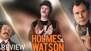 Holmes & Watson - Movie Review