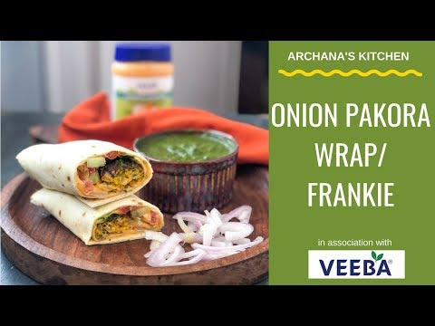 Onion Pakora Wrap | Onion Pakora Frankie - Dinner Recipes By Archana's Kitchen