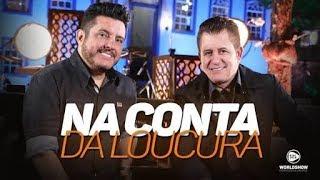 Bruno e Marrone   Na Conta Da Loucura   DVD Ensaio   Lançamento 2017