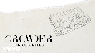 Crowder - Hundred Miles (Lyric Video)