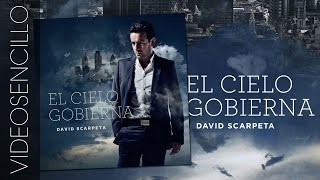 David Scarpeta - El cielo gobierna (video sencillo)