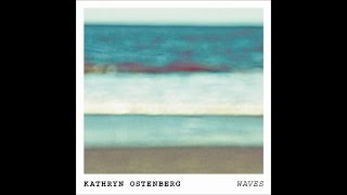 Kathryn Ostenberg - Waves