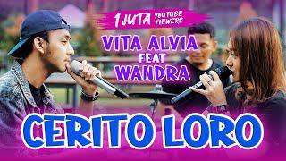 Download lagu Cerito Loro - Vita Alvia Ft. Wandra  -